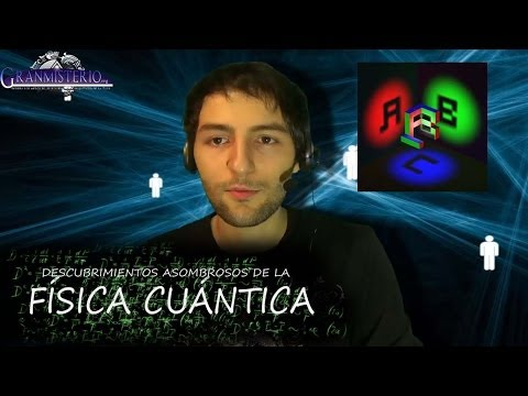 cuántica - Página web: http://granmisterio.org Canal de Youtube: https://www.youtube.com/user/VMGranmisterio Facebook: https://www.facebook.com/VMgranmisterio Twitter: ...