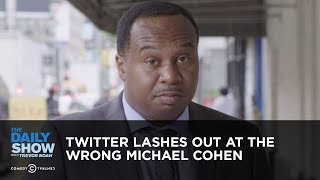 Video Twitter Lashes Out at the Wrong Michael Cohen | The Daily Show MP3, 3GP, MP4, WEBM, AVI, FLV Oktober 2018