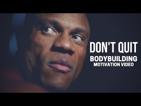 Bodybuilding Motivation Video - DON'T QUIT | 2018