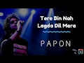 Tere Bin Nahi Lagda | Papon | Unplugged Live Version