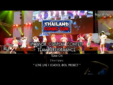 Thailand Comic Con Cosplay Contest – Team Performance – Team 4 Churippu – Love Live!
