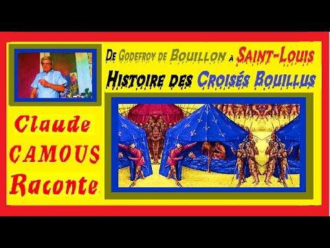 De Godefroy de Bouillon à Saint-Louis « Claude Camous Raconte » l'Histoire des Croisés Bouillus (ou bouillis)