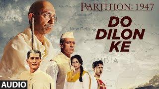 Nonton Do Dilon Ke Full Audio Song | Partition 1947 | Huma Qureshi,Om Puri,Hugh Bonneville,Gillian Anderson Film Subtitle Indonesia Streaming Movie Download