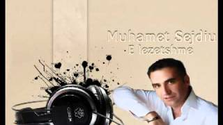 Muhamet Sejdiu - E Lezetshme 2011