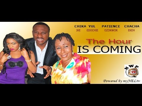 The Hour Is Coming  -   Nigeria Nollywood Movie