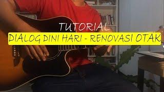 Tutorial Chord Gitar Dialog Dini Hari - Renovasi Otak