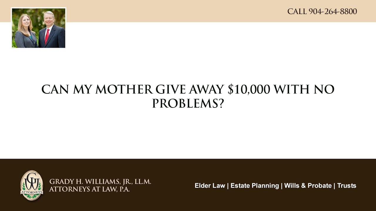 Video - Can my mother give away $10000 with no problems?