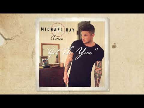 "Michael Ray - ""Get To You"" (Official Audio)"