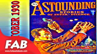 Astounding Stories 10, October 1930 Full Audiobook by Science Fiction