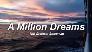 Video A Million Dreams - The Greatest Showman (Lyrics) MP3, 3GP, MP4, WEBM, AVI, FLV Juni 2018