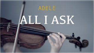 Video Adele - All I Ask for violin and piano (COVER) MP3, 3GP, MP4, WEBM, AVI, FLV April 2018