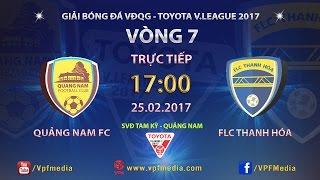 FULL   QUẢNG NAM (1-1) FLC THANH HÓA   VÒNG 7 V.LEAGUE 2017