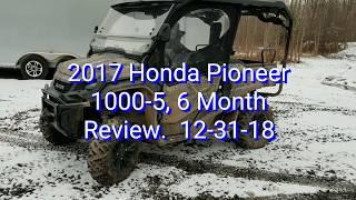 1. 2017 Honda Pioneer  1000-5, 6 Month  Review.  12-31-18