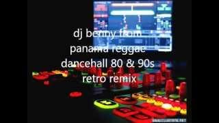 reggae dancehall 80 & 90s remix by dj benny from panama