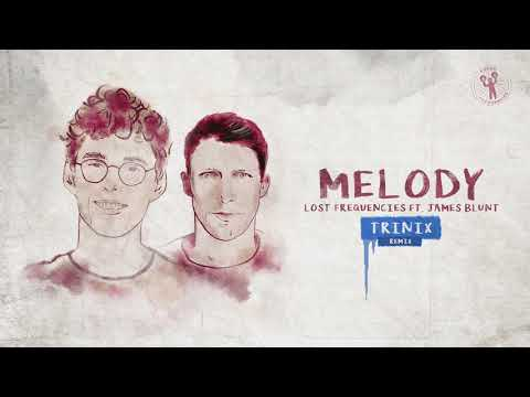 Lost Frequencies Ft. James Blunt - Melody (Trinix Remix)