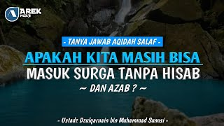 Video Ustadz dzulqarnain bin muhammad sunusi - masuk surga tanpa hisab dan azab MP3, 3GP, MP4, WEBM, AVI, FLV Mei 2019