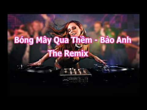 Bóng Mây Qua Thềm - Bảo Anh The Remix
