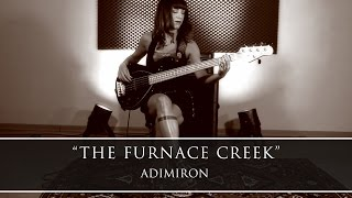 ADIMIRON - 'The Furnace Creek' [Bass Playthrough ᴴᴰ]