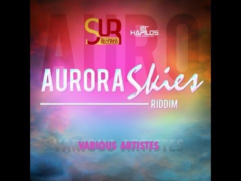 Aurora Skies Riddim - April 2012 - SoUnique Records