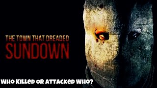 Who Killed Or Attacked Who - The Town That Dreaded Sundown (2014)