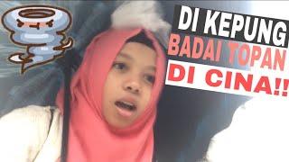 Video DI KEPUNG BADAI TOPAN DI CINA!? - FATIMVLOG13 MP3, 3GP, MP4, WEBM, AVI, FLV Oktober 2017