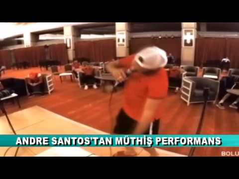ANDRE SANTOS'TAN MÜTHİŞ PERFORMANS