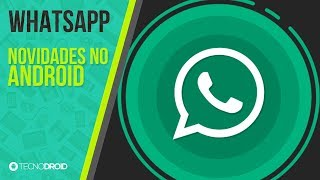Baixar whatsapp - ATENÇÃO! WhatsApp Android VAI MUDAR a partir DE HOJE - Veja o que fazer!