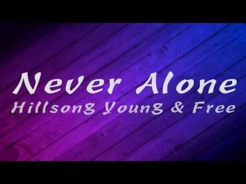 Never Alone - Hillsong Young & Free Lyrics