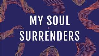 JPCC Worship - My Soul Surrenders (Official Lyrics Video)