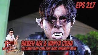 WOW!! Babeh Agi & Vanya Coba Selamatkan Chelsea Dari Amukan Rein - Fatih Di Kampung Jawara Eps 217