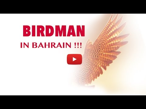 Birdman in Bahrain