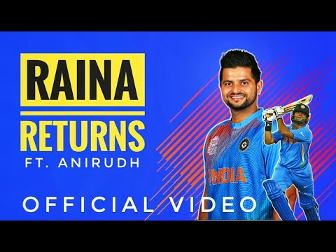 Suresh Raina Returns To Indian Team | Official Video | Ft. Anirudh | Thanks To BCCl