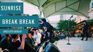 Sunrise - Break Break (Live at Jakcloth Bekasi 2016)