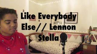 Like Everybody Else - Lennon Stella |  Jessye