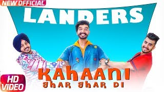 Video Kahani Ghar Ghar Di | Full Video | The Landers | Western Penduz | Latest Punjabi Song 2017 MP3, 3GP, MP4, WEBM, AVI, FLV November 2017
