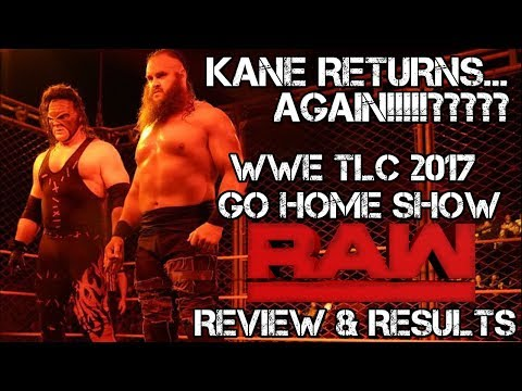 Wwe Raw 10/16/17 Full Show Review & Results: Kane Returns To Wwe For Tlc 2017 Main Event
