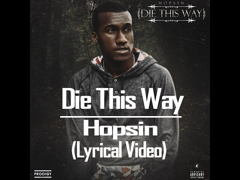 Hopsin - Die This way (lyrical video / video vith lyrics) (Feat. Matt Black and Joey Tee) 2016