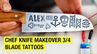 How to Tattoo a Chef Knife Blade with Metal Etching ! Chef Knife Makeover 3/4 by Alex French Guy Cooking