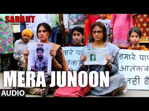 Mera Junoon Full Song SARBJIT Aishwarya Rai Bachchan Randeep Hooda Richa Chadda
