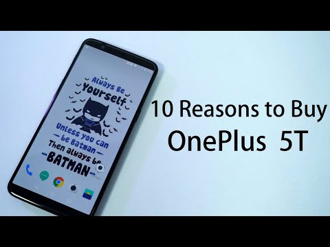 10 Reasons to Buy Oneplus 5T