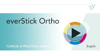 Clinical case using everStick® Ortho