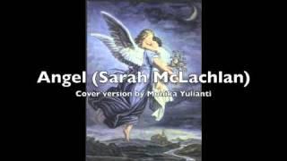 Angel (Sarah McLachlan Cover by Monika Yulianti)
