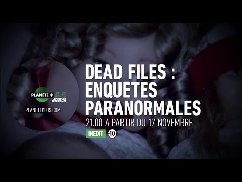 Dead files : Enquêtes paranormales