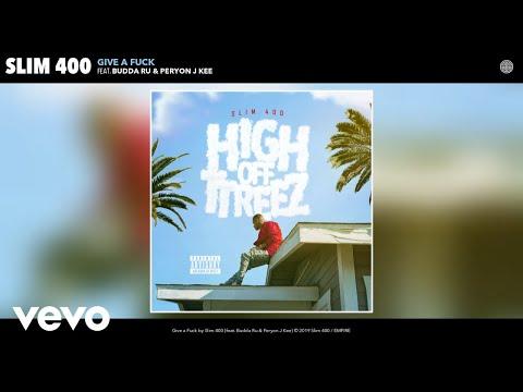 Download Slim 400 - Give a Fuck (Audio) ft. Budda Ru, Peryon J Kee MP3