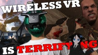 Why Wireless VR is Terrifying and You Definitely Shouldn't Not Buy It