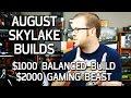 $1000 Balanced Build n $2000 Gaming Beast - August Skylake Builds