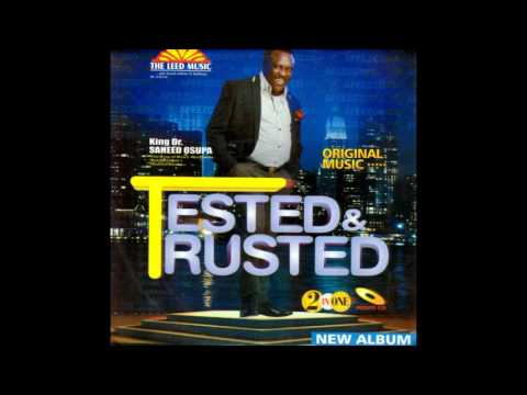 Saheed Osupa | Tested & Trusted Side B