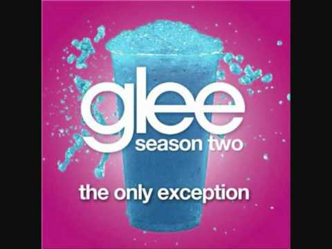 Glee Cast - The Only Exception lyrics