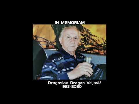 IN MEMORIAM- Драгослав Драган Вељовић