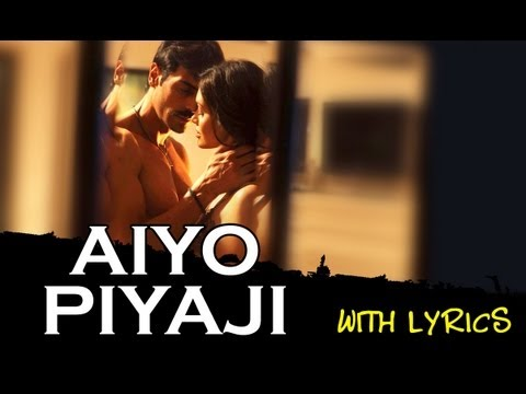 Aiyo Piyaji – Full Song With Lyrics – Chakravyuh
